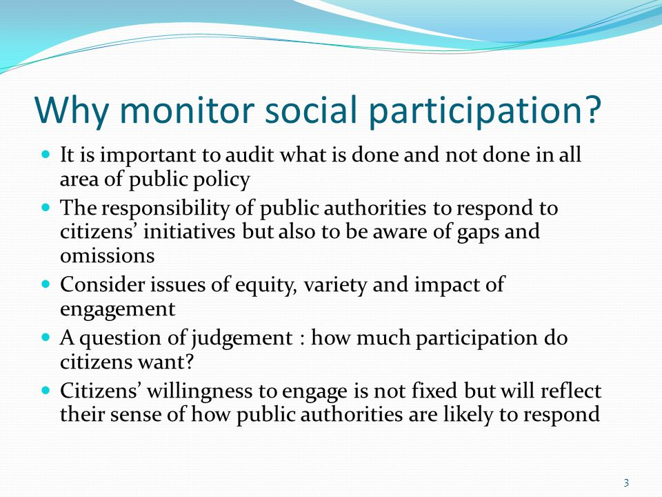 3 Why monitor social participation.