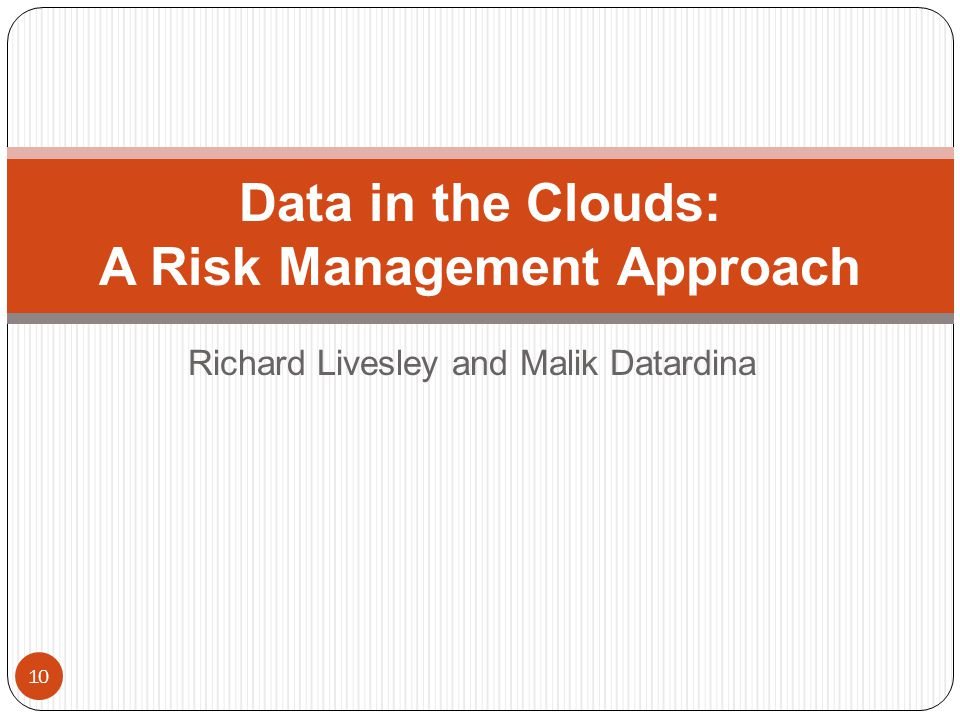 Richard Livesley and Malik Datardina 10 Data in the Clouds: A Risk Management Approach
