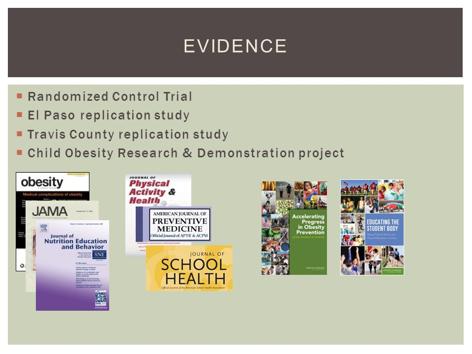 Randomized Control Trial El Paso replication study Travis County replication study Child Obesity Research & Demonstration project EVIDENCE