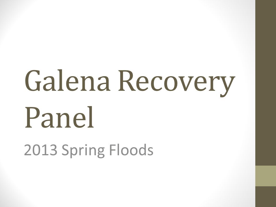 Galena Recovery Panel 2013 Spring Floods