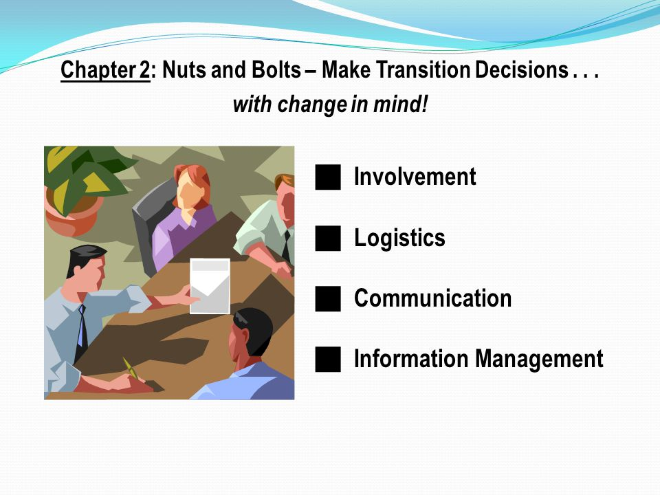 Chapter 2: Nuts and Bolts – Make Transition Decisions...