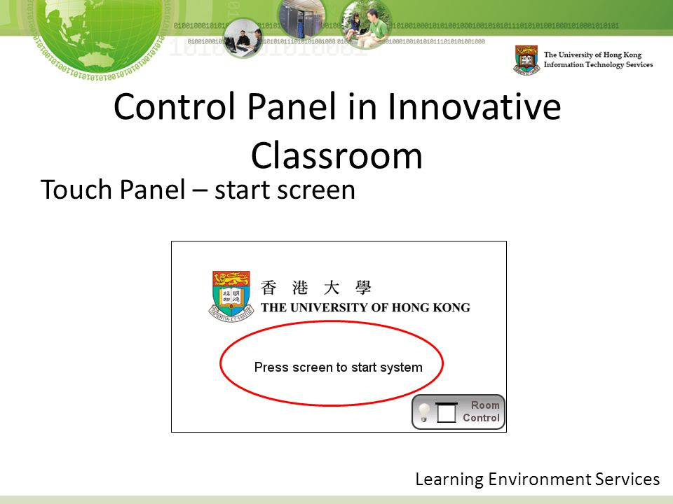 Control Panel in Innovative Classroom Touch Panel – start screen Learning Environment Services