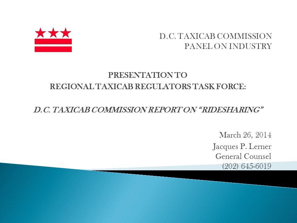 PRESENTATION TO REGIONAL TAXICAB REGULATORS TASK FORCE: D.C.