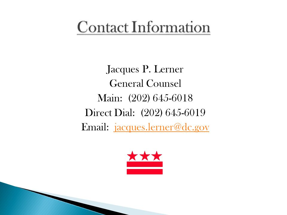 Jacques P. Lerner General Counsel Main: (202) 645-6018 Direct Dial: (202) 645-6019 Email: jacques.lerner@dc.govjacques.lerner@dc.gov