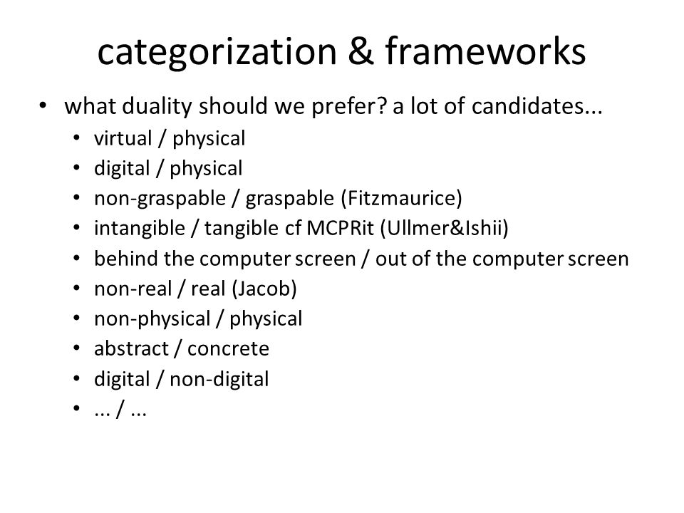 categorization & frameworks what duality should we prefer.