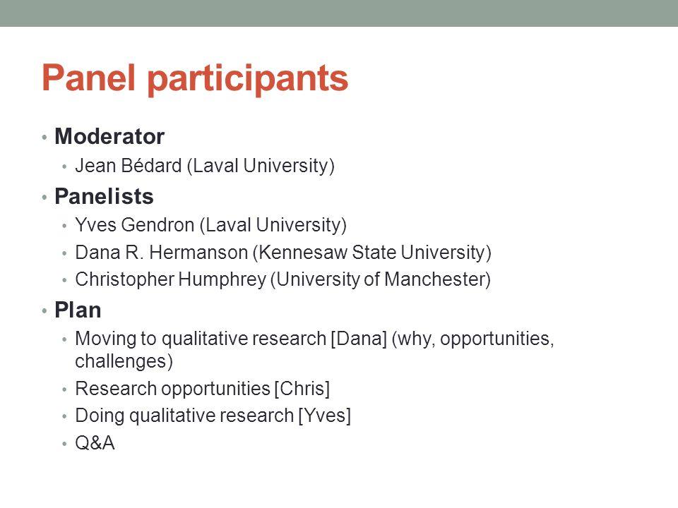 Panel participants Moderator Jean Bédard (Laval University) Panelists Yves Gendron (Laval University) Dana R.