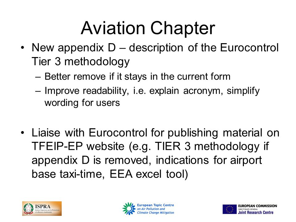 Aviation Chapter New appendix D – description of the Eurocontrol Tier 3 methodology –Better remove if it stays in the current form –Improve readability, i.e.