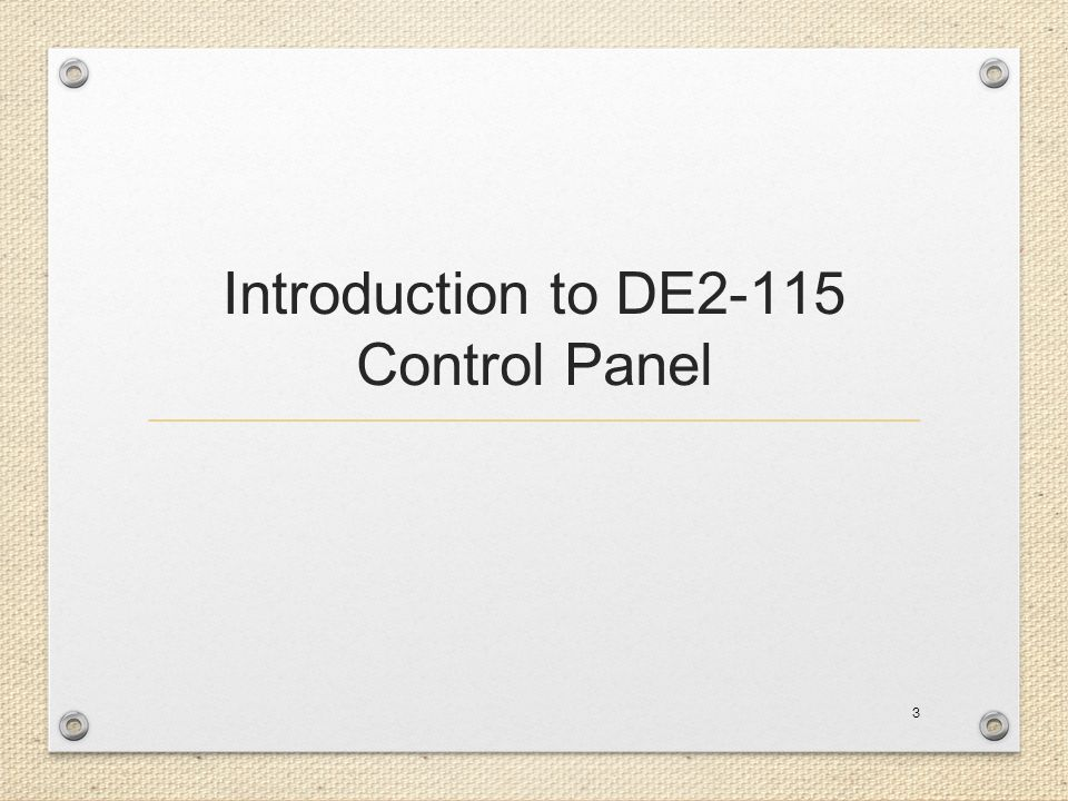 Introduction to Control Panel The DE2-115 board comes with a Control Panel facility that allows users to access various components on the board from a host computer.