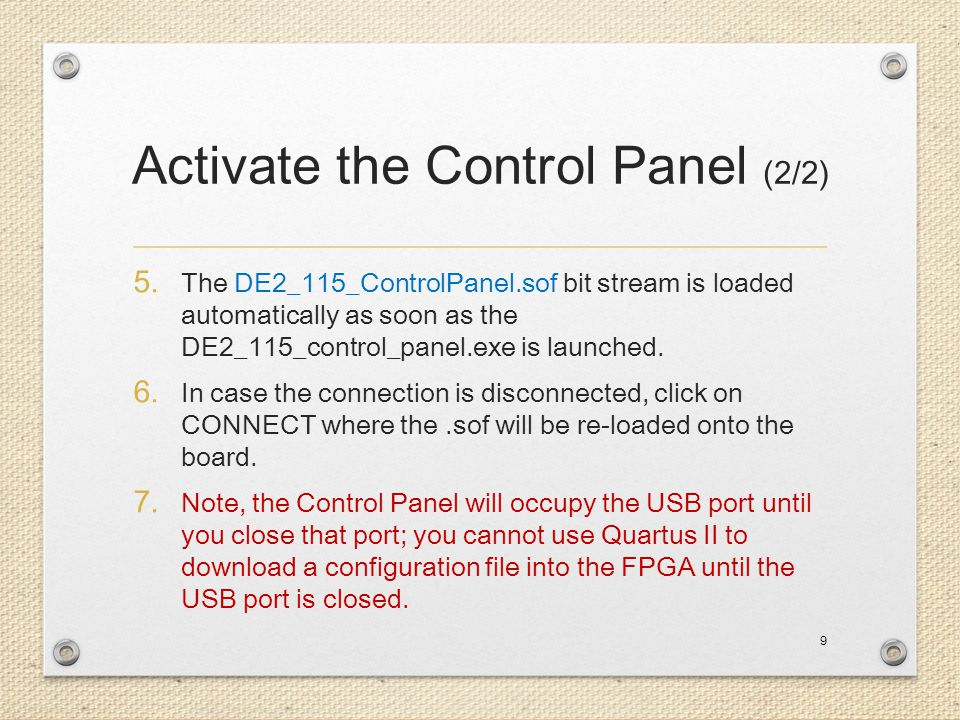 Activate the Control Panel (2/2) 5. The DE2_115_ControlPanel.sof bit stream is loaded automatically as soon as the DE2_115_control_panel.exe is launch