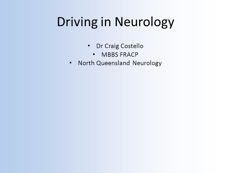 Driving in Neurology Dr Craig Costello MBBS FRACP North Queensland Neurology