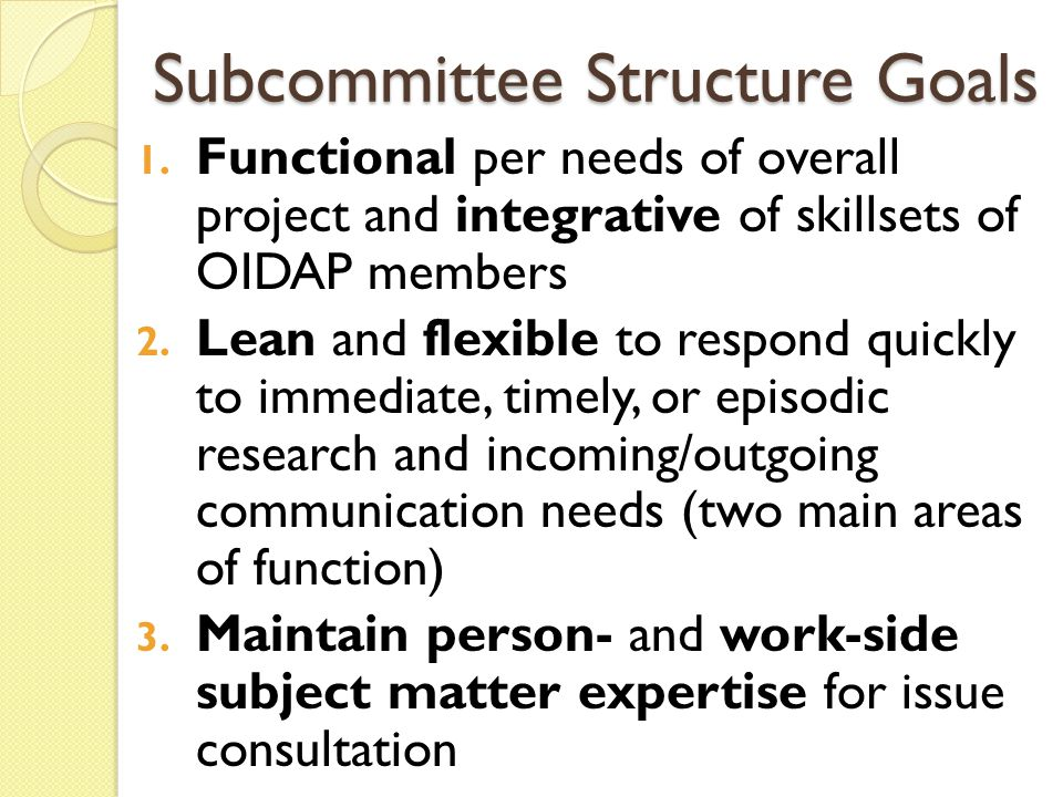 Subcommittee Structure RESEARCH USER NEEDS & RELATIONS Work Taxonomy EXECTIVE SUBCOMMITTEE Physical Demands Mental/ Cognitive Work Experience Analysis