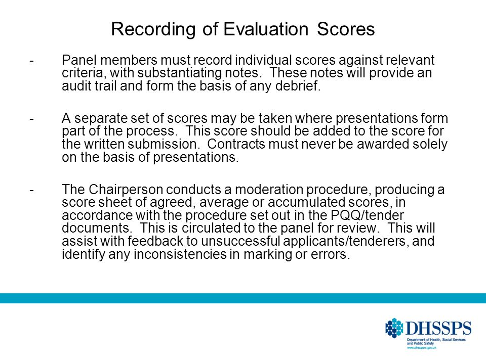 Recording of Evaluation Scores -Panel members must record individual scores against relevant criteria, with substantiating notes. These notes will pro