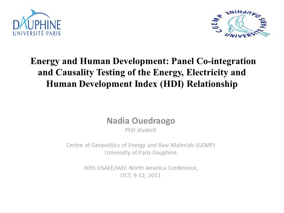 Nadia Ouedraogo PhD student Centre of Geopolitics of Energy and Raw Materials (GEMP) University of Paris-Dauphine 30th USAEE/IAEE North America Confer