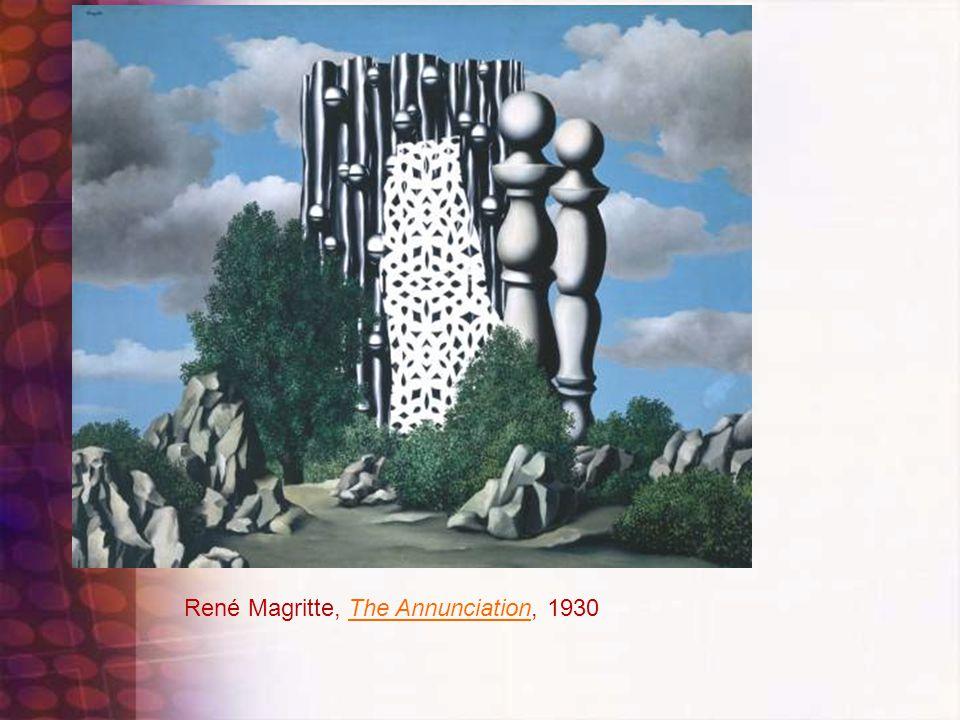 René Magritte, The Annunciation, 1930The Annunciation