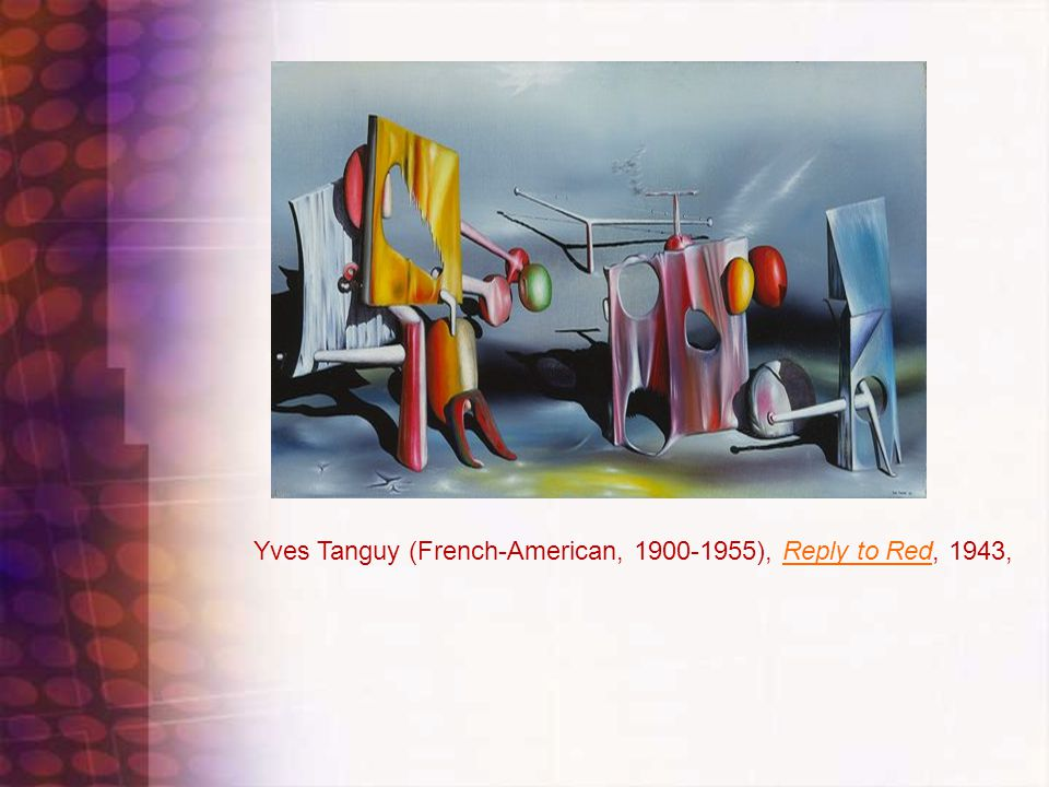 Yves Tanguy (French-American, 1900-1955), Reply to Red, 1943,Reply to Red