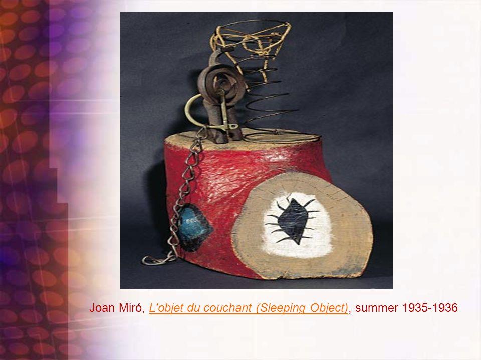Joan Miró, L objet du couchant (Sleeping Object), summer 1935-1936L objet du couchant (Sleeping Object)