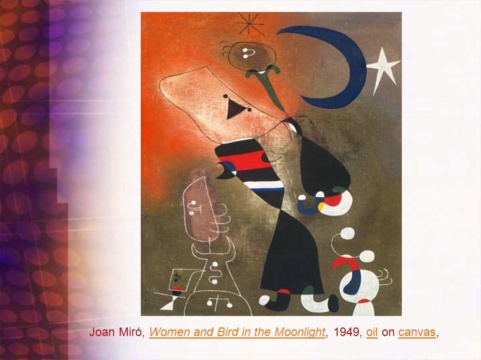 Joan Miró, Women and Bird in the Moonlight, 1949, oil on canvas,Women and Bird in the Moonlightoilcanvas
