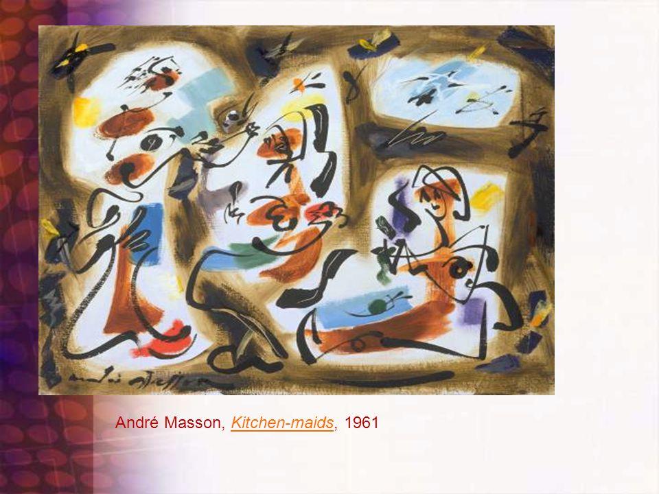 André Masson, Kitchen-maids, 1961Kitchen-maids