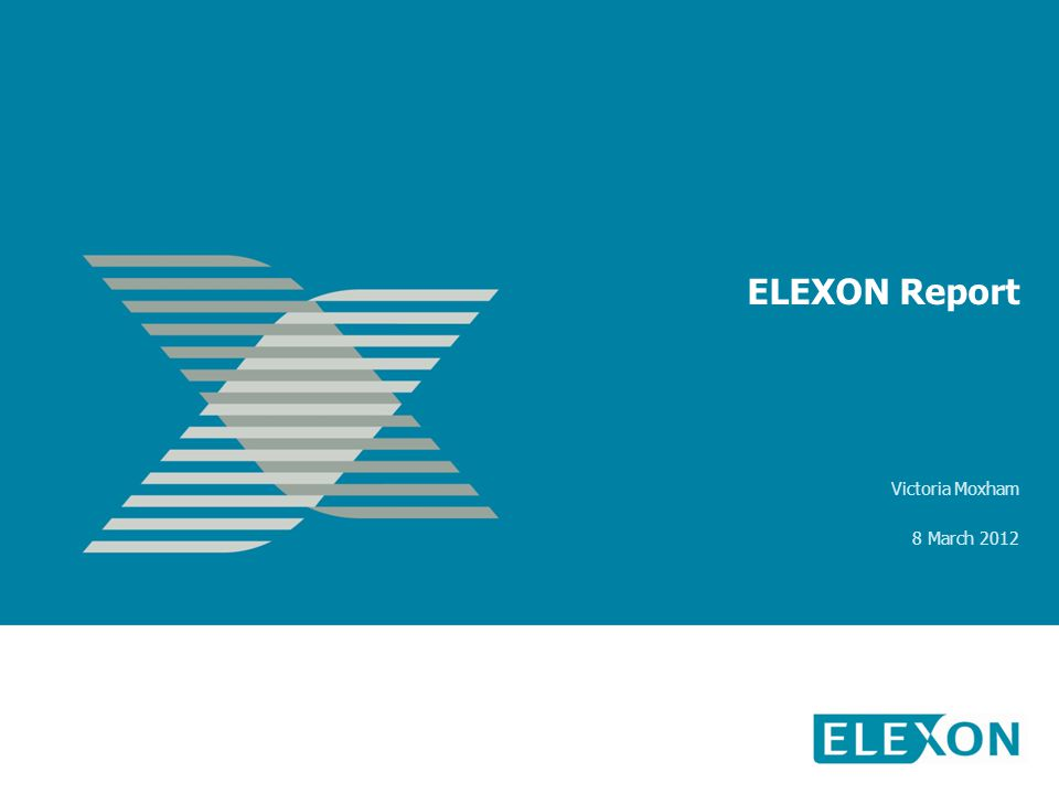 ELEXON Report Victoria Moxham 8 March 2012