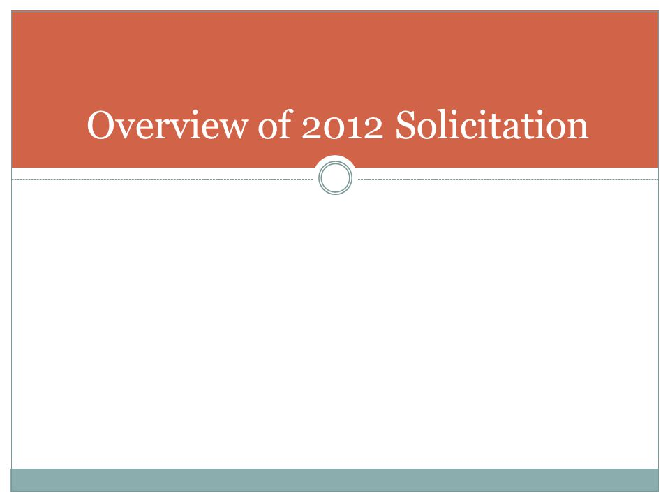 Overview of 2012 Solicitation