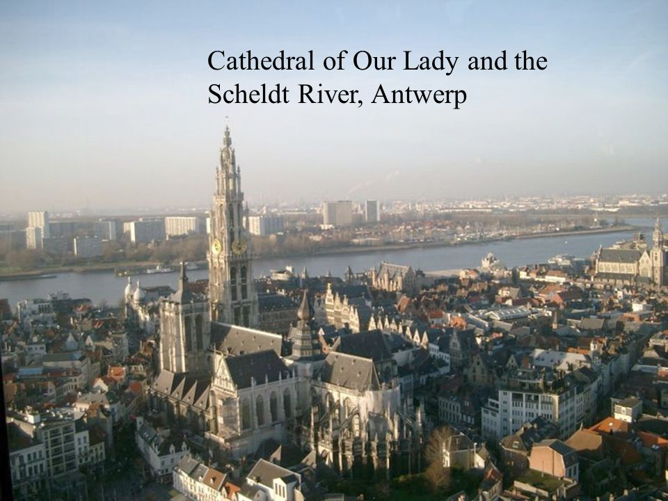Cathedral of Our Lady and the Scheldt River, Antwerp