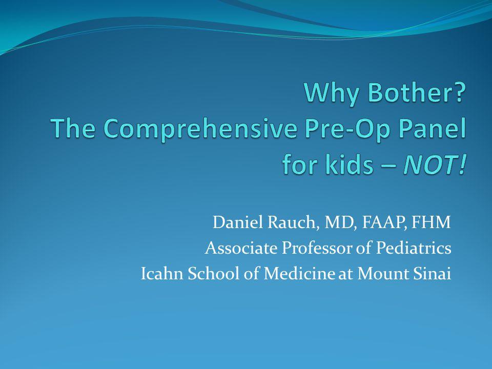 Daniel Rauch, MD, FAAP, FHM Associate Professor of Pediatrics Icahn School of Medicine at Mount Sinai