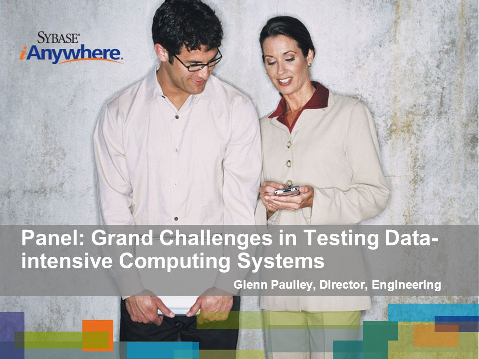 Glenn Paulley, Director, Engineering Panel: Grand Challenges in Testing Data- intensive Computing Systems