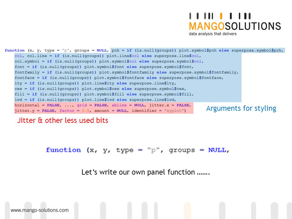 Arguments for styling Jitter & other less used bits Lets write our own panel function …….