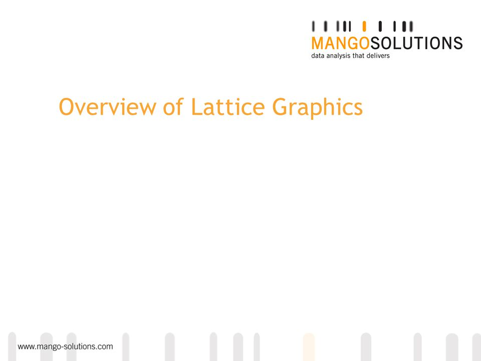 Panel Functions For each lattice graph, R performs the following actions: Partitions the data Draws the graph outline (i.e.