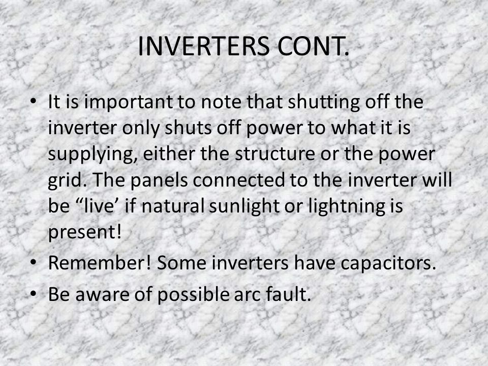INVERTERS An inverter is used to convert the power generated by the PV module from direct current (dc) to alternating current (ac) so that the electri