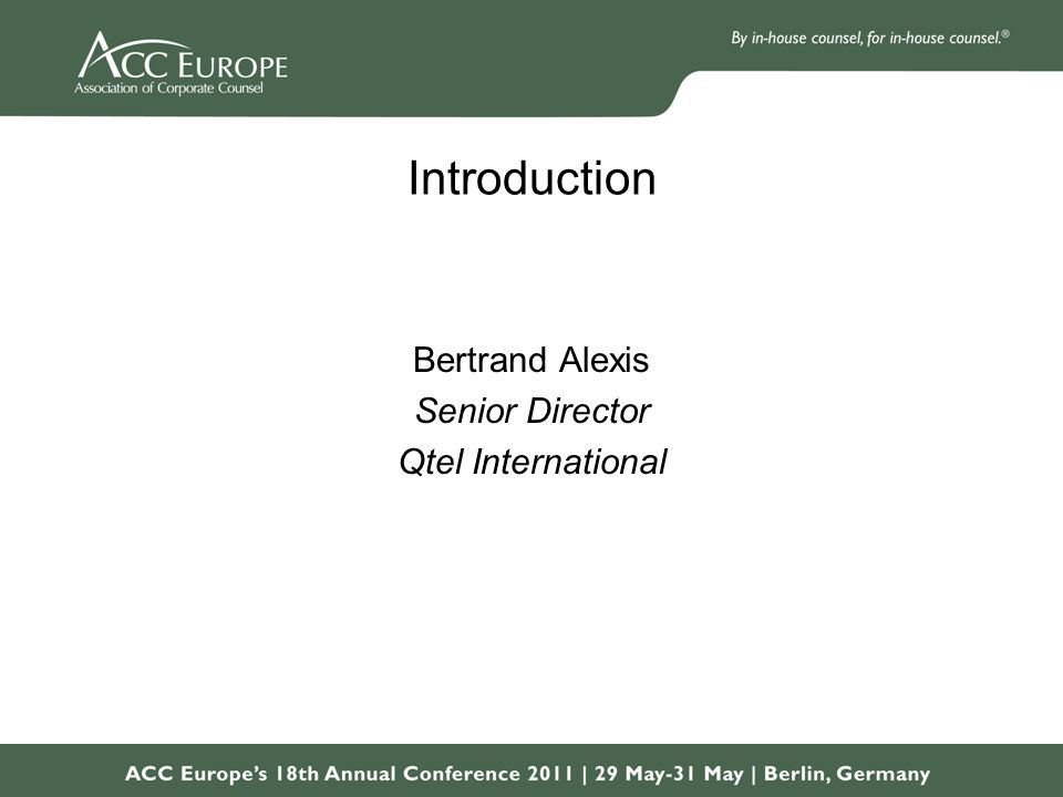 Introduction Bertrand Alexis Senior Director Qtel International