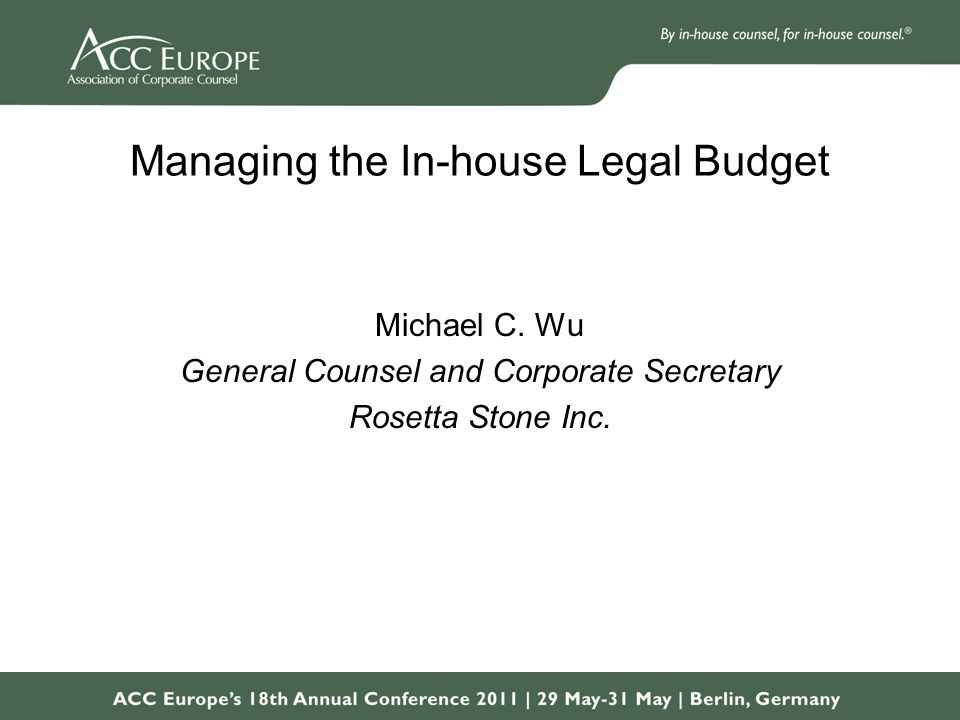 Managing the In-house Legal Budget Michael C.