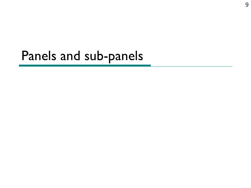 Panels and sub-panels 9