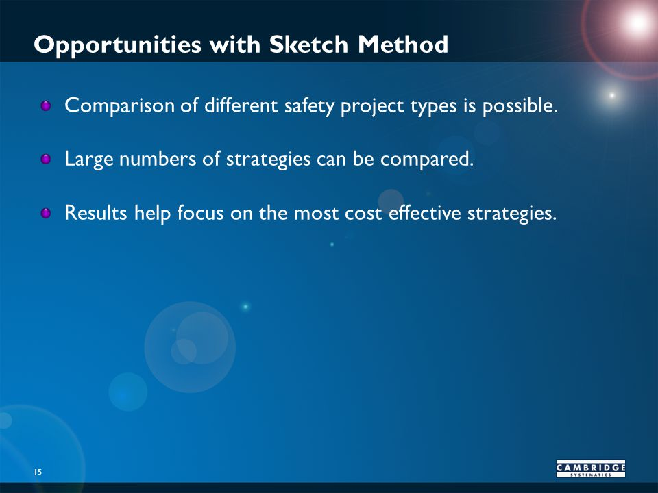 Opportunities with Sketch Method 15 Comparison of different safety project types is possible.