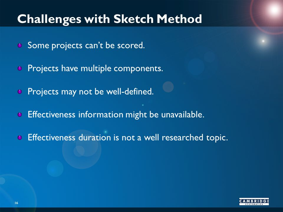 Challenges with Sketch Method 16 Some projects cant be scored.