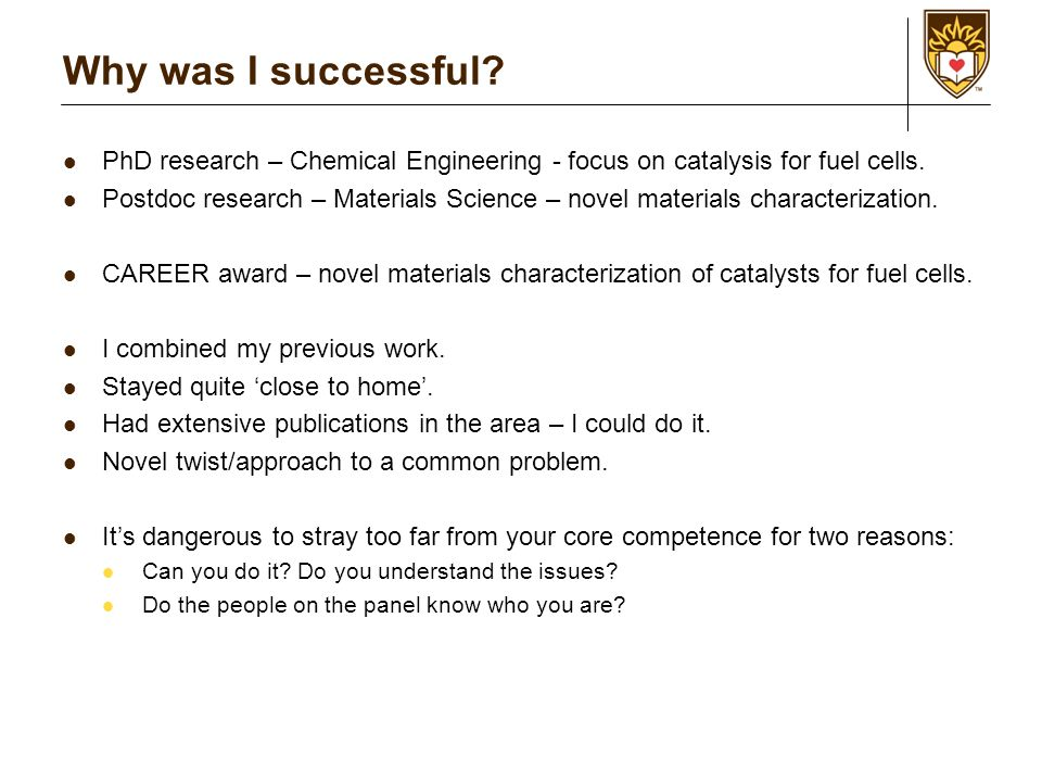 Why was I successful. PhD research – Chemical Engineering - focus on catalysis for fuel cells.