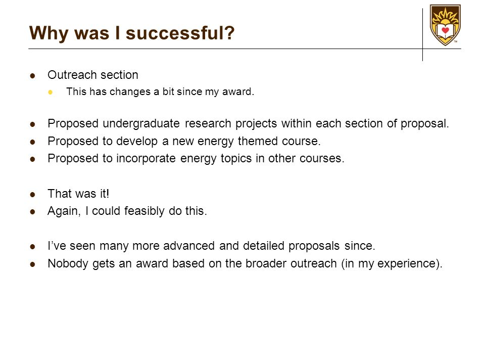 Why was I successful. Outreach section This has changes a bit since my award.