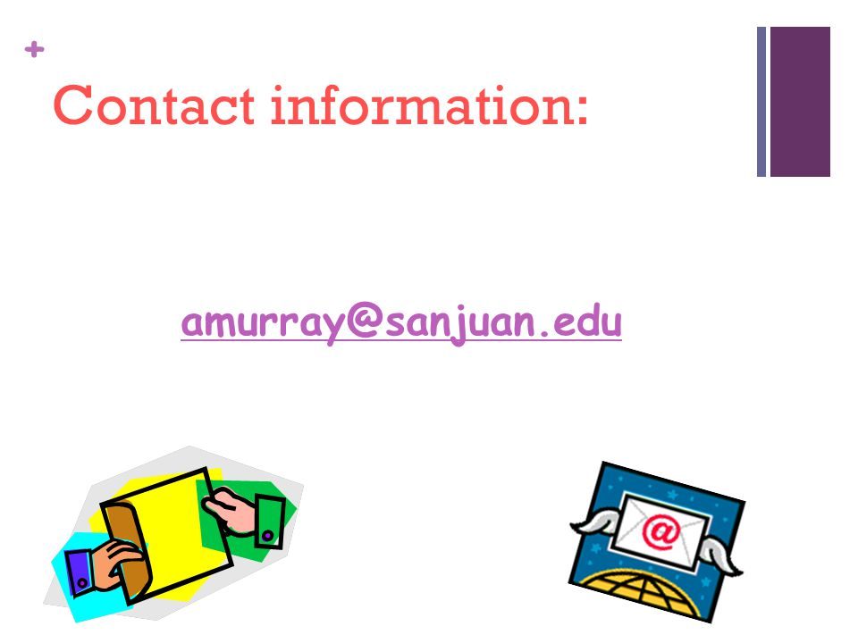 + Contact information: amurray@sanjuan.edu