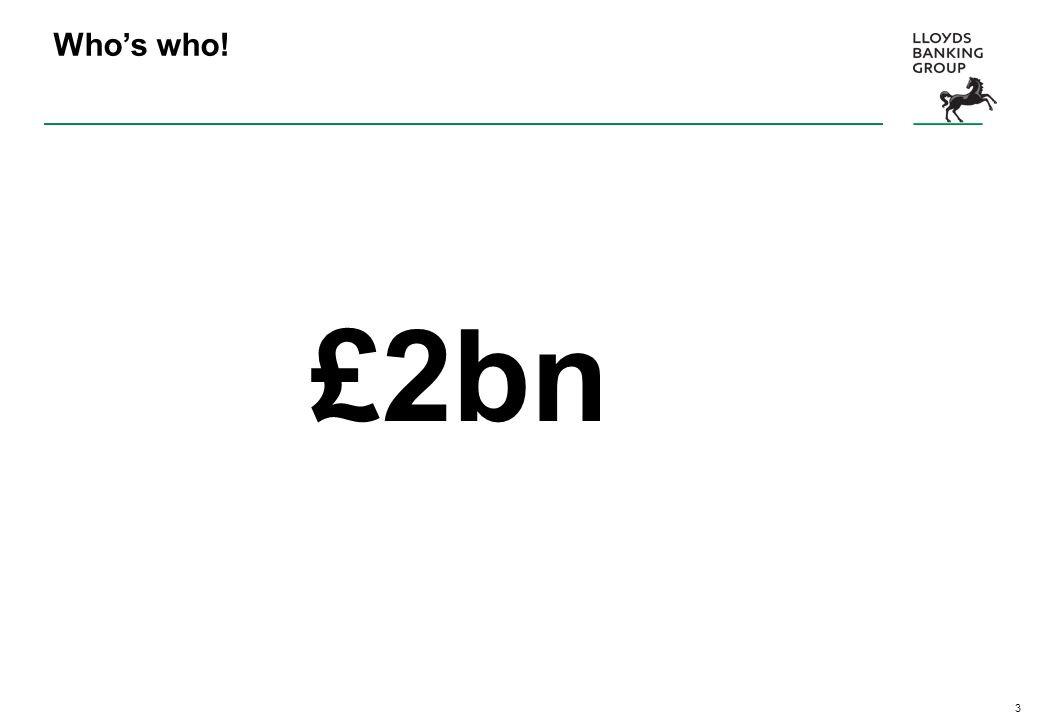 3 Whos who! £2bn