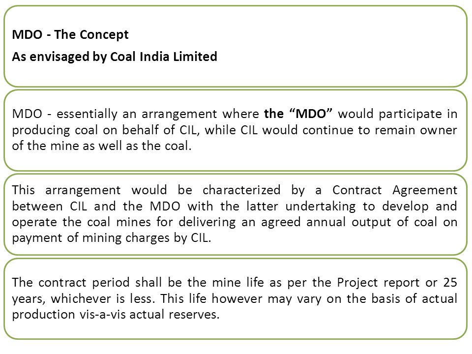MDO: SCOPE OF WORK The selected Mine Developer & Operator (MDO) to develop & operate the mine in accordance to the approved PR.