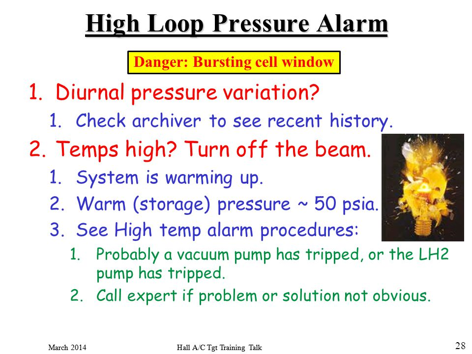 Hall A/C Tgt Training Talk March 2014 28 Hall A/C Tgt Training Talk March 2014 High Loop Pressure Alarm 1.Diurnal pressure variation.