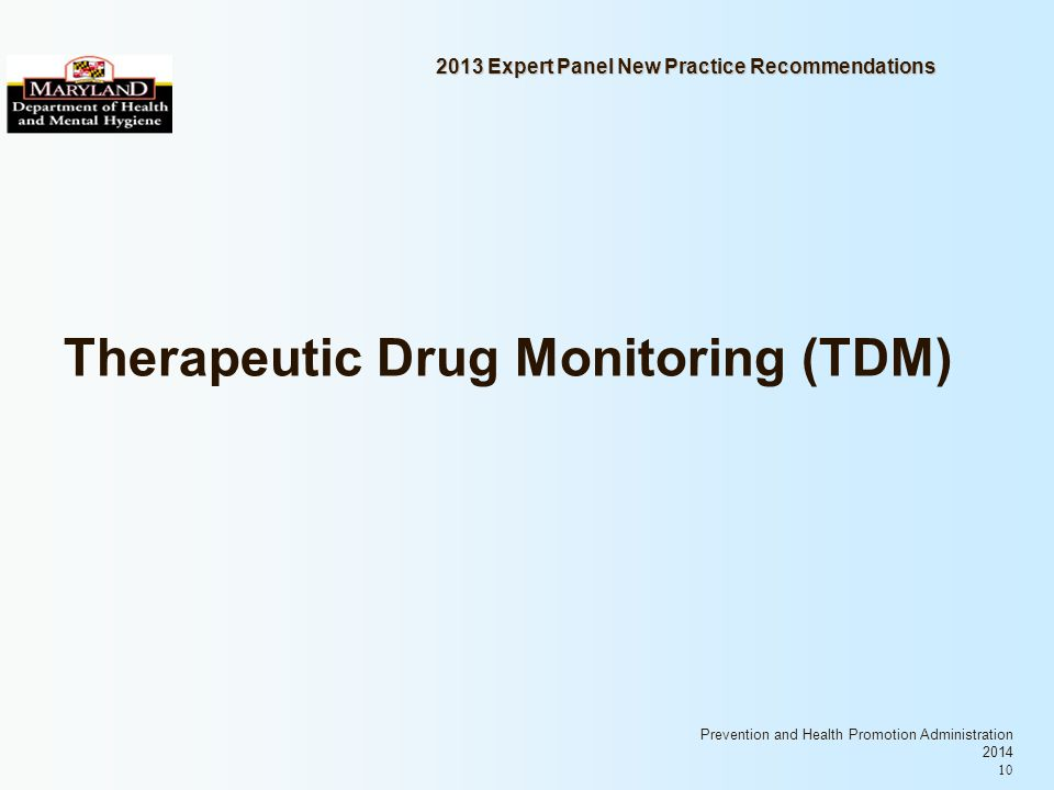 Prevention and Health Promotion Administration 2014 10 2013 Expert Panel New Practice Recommendations Therapeutic Drug Monitoring (TDM)