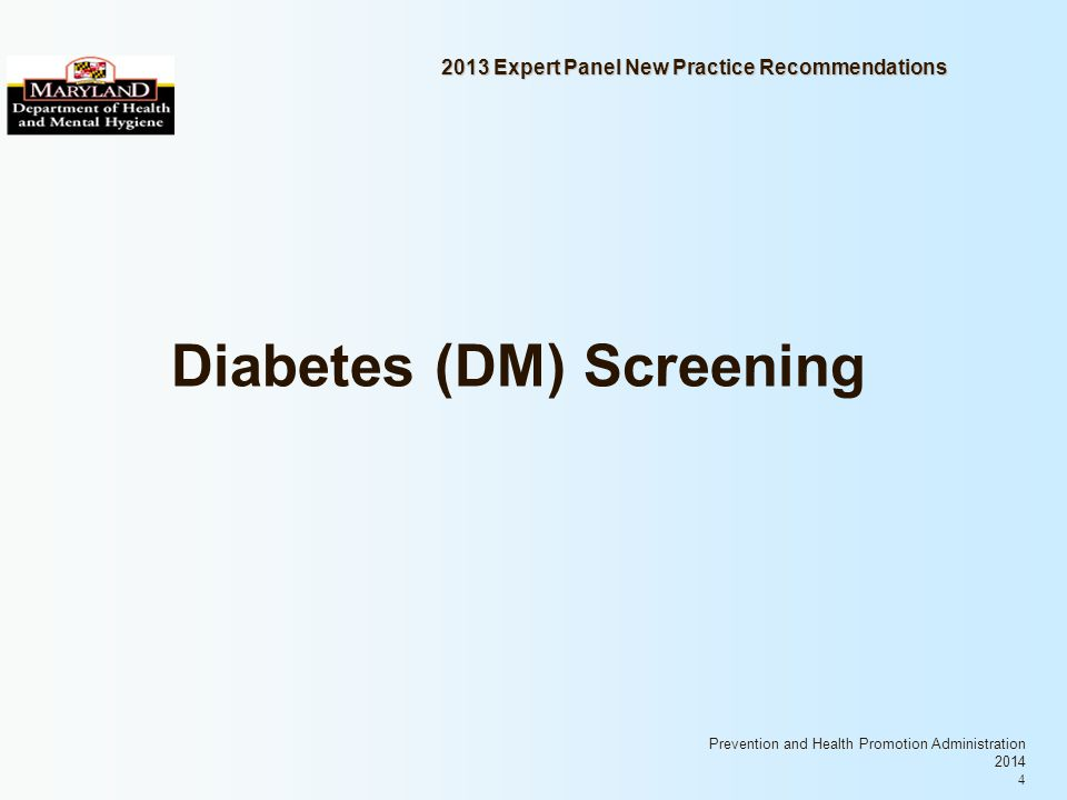 Prevention and Health Promotion Administration 2014 4 2013 Expert Panel New Practice Recommendations Diabetes (DM) Screening