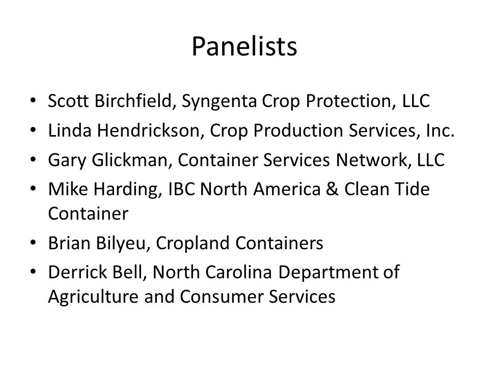 Panelists Scott Birchfield, Syngenta Crop Protection, LLC Linda Hendrickson, Crop Production Services, Inc.
