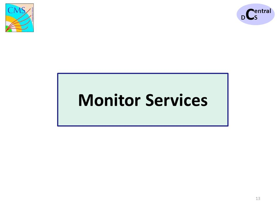 DCSDCS entral 13 Monitor Services