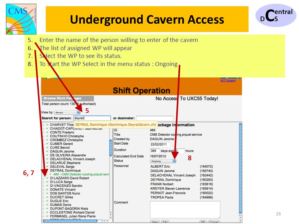 DCSDCS entral 26 5.Enter the name of the person willing to enter of the cavern 6.The list of assigned WP will appear 7.Select the WP to see its status