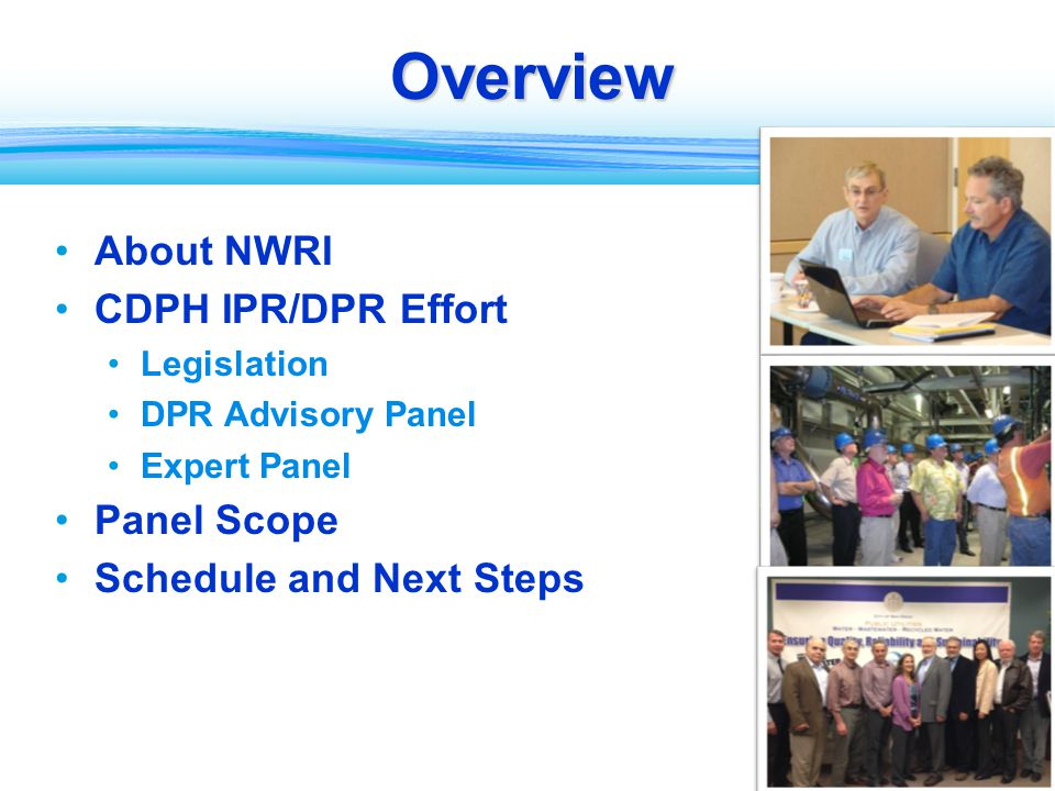 2 Overview About NWRI CDPH IPR/DPR Effort Legislation DPR Advisory Panel Expert Panel Panel Scope Schedule and Next Steps