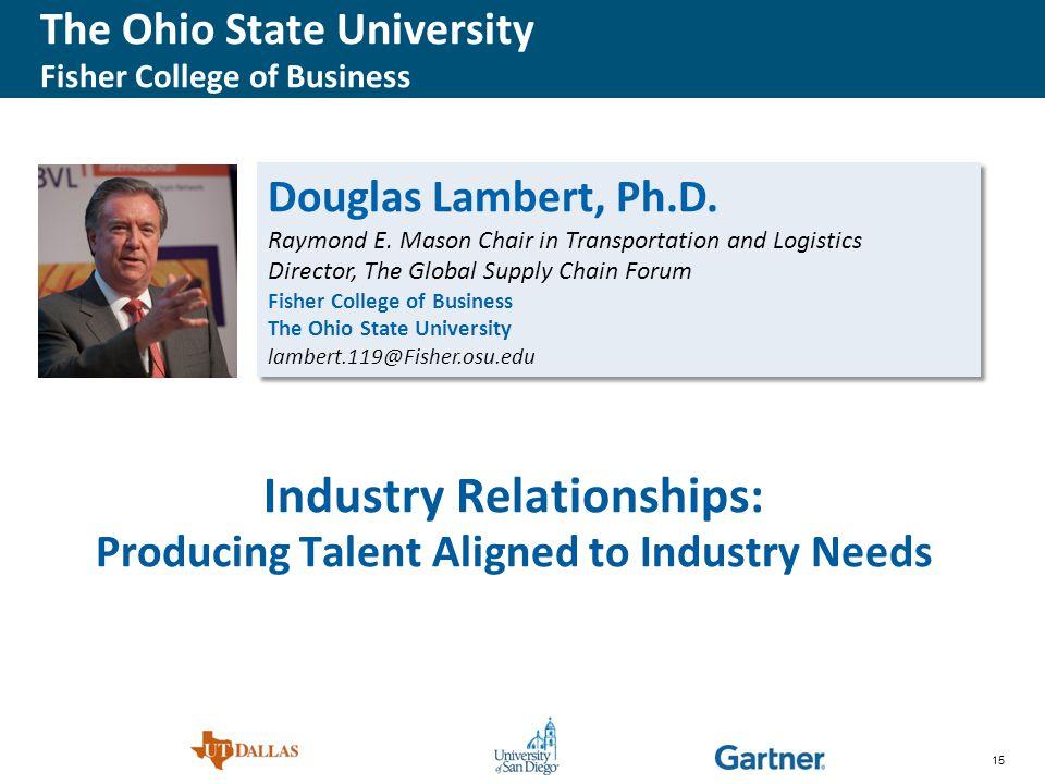 15 Douglas Lambert, Ph.D. Raymond E.