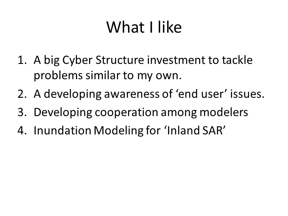 What I like 1.A big Cyber Structure investment to tackle problems similar to my own.