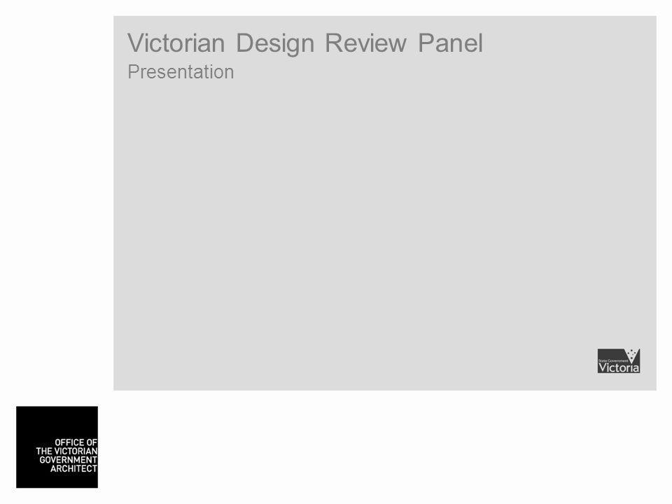 Victorian Design Review Panel Presentation
